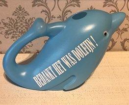 Dolfijn gieter   Bedankt het was dolfijn !